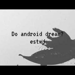 Do android dream ؟   estwd