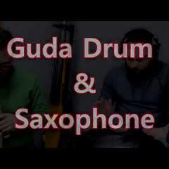 Guda Double Drum & Saxophone Soprano